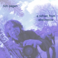 Rich Pagen | A Refrain From Abstinence