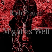 Rich Poarch | Might as Well