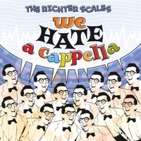 The Richter Scales | We Hate A Cappella