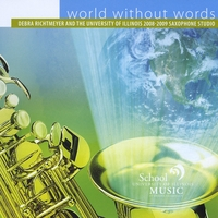 Debra Richtmeyer and the University of Illinois Saxophone Studio | world without words