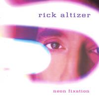 Rick Altizer | Neon Fixation