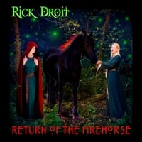 Rick Droit | Return of the Firehorse