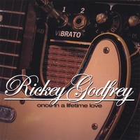 Rickey Godfrey | Once In a Lifetime Love