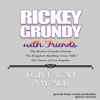 Rickey Grundy | I Give You My All