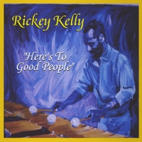 Rickey Kelly | Here's To Good People