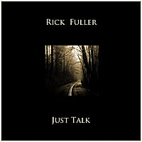 Rick Fuller | Just Talk
