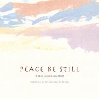 Rick Gallagher | Peace Be Still