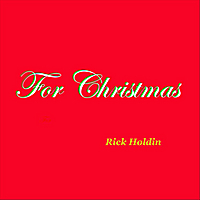 Rick Holdin | For Christmas
