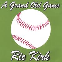 Ric Kirk | A Grand Old Game