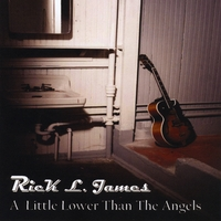 Rick Lee James | A Little Lower Than The Angels