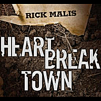 Rick Malis | Heartbreak Town