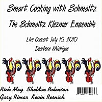 Schmaltz Klezmer Ensemble, Sheldon Belenson, Gary Rimar, Kevin Resnick & Rick May | Smart Cooking With Schmaltz