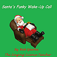 Rick Quarles | Santa's Funky Wake-Up Call