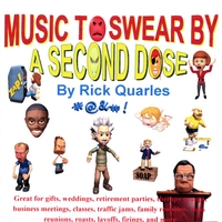 Rick Quarles | Music to Swear By - A Second Dose