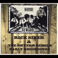 Rick Sikes and the Rhythm Rebels | Early Recordings