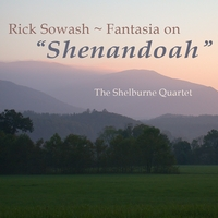 Rick Sowash | Fantasia on Shenandoah for string quartet
