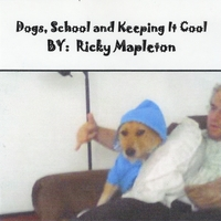 Ricky Mapleton | Dogs, School and Keeping It Cool