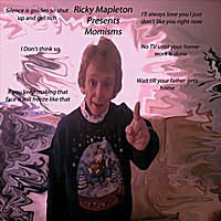 Ricky Mapleton | Momisms (Advice from Your Mother)