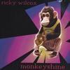 ricky wilcox: monkeyshine
