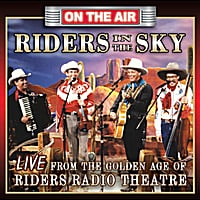 Riders In the Sky | Live From the Golden Age of Riders Radio theater