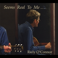 Riely O'Connor | Seems Real to Me