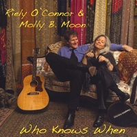 Riely O'Connor & Molly B Moon | Who Knows When