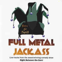 Right Between the Ears | Full Metal Jackass (Live)