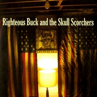 Righteous Buck and the Skull Scorchers | Righteous Buck and the Skull Scorchers