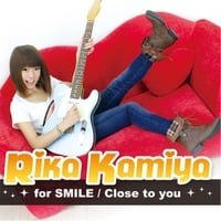 Rika Kamiya | For Smile / Close To You