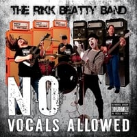 The Rikk Beatty Band | No Vocals Allowed