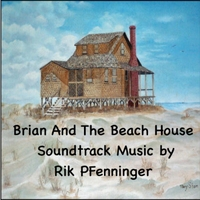 Rik Pfenninger | Brian and the Beach House Soundtrack Music