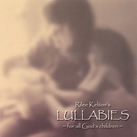 Rilee Kelton | Lullabies for All God's Children