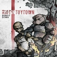 Riot in Toytown | Burn It Down
