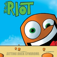 The Riot | Sitting Duck Syndrome