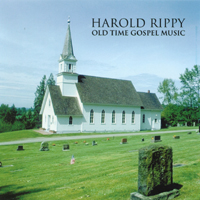 a harold rippy | Old Time Gospel Music