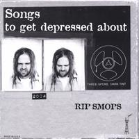 Rip Smops | Songs To Get Depressed About