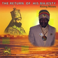 Rising Moses | The Return of His Majesty
