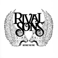 Rival Sons | Before the Fire