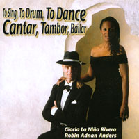 Gloria La Nina Rivera & Robin Adnan Anders | Cantar Tambor Bailar -To Sing To Drum To Dance