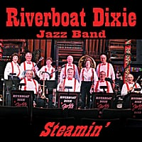 Riverboat Dixie Jazz Band | Steamin'