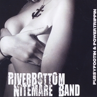 Riverbottom Nitemare Band | Pussyfootin & Powertrippin