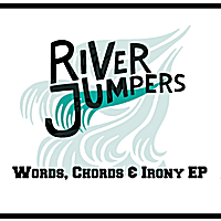 River Jumpers | Words Chords and Irony EP