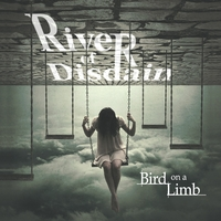 River of Disdain | Bird On a Limb
