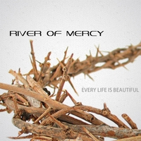 River of Mercy | Every Life Is Beautiful