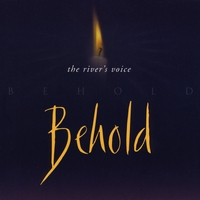 The River's Voice | Behold!