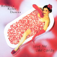 Rebecca Kyler Downs | Love Me Like Candy