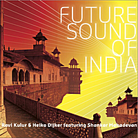 Ravi Kulur & Heiko Dijker | Future Sound of India
