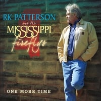 Rk Patterson and the Mississippi Fireflys | One More Time