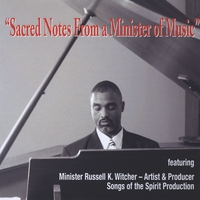 Minister Russell K. Witcher | Sacred Notes From a Minister of Music