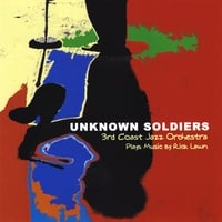 Rick Lawn and Third Coast Jazz Orchestra | Unknown Soldiers